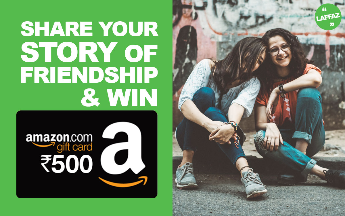 Show your Love to Your Best Friend this Friendship day with Laffaz & Get ₹500 Amazon Gift Voucher