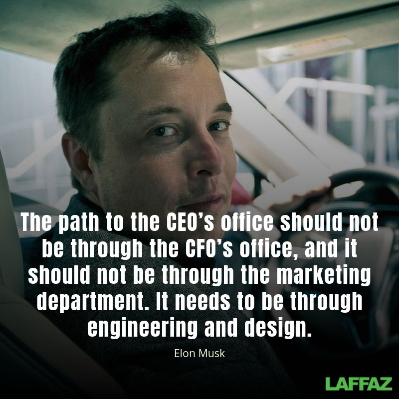 The path to the CEO's office should not be through the CFO's office, and it should not be through the marketing department. It needs to be through engineering and design