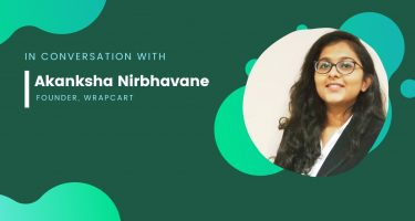 In Conversation with 23-yr-old Akanksha Nirbhavane – Founder, WrapCart