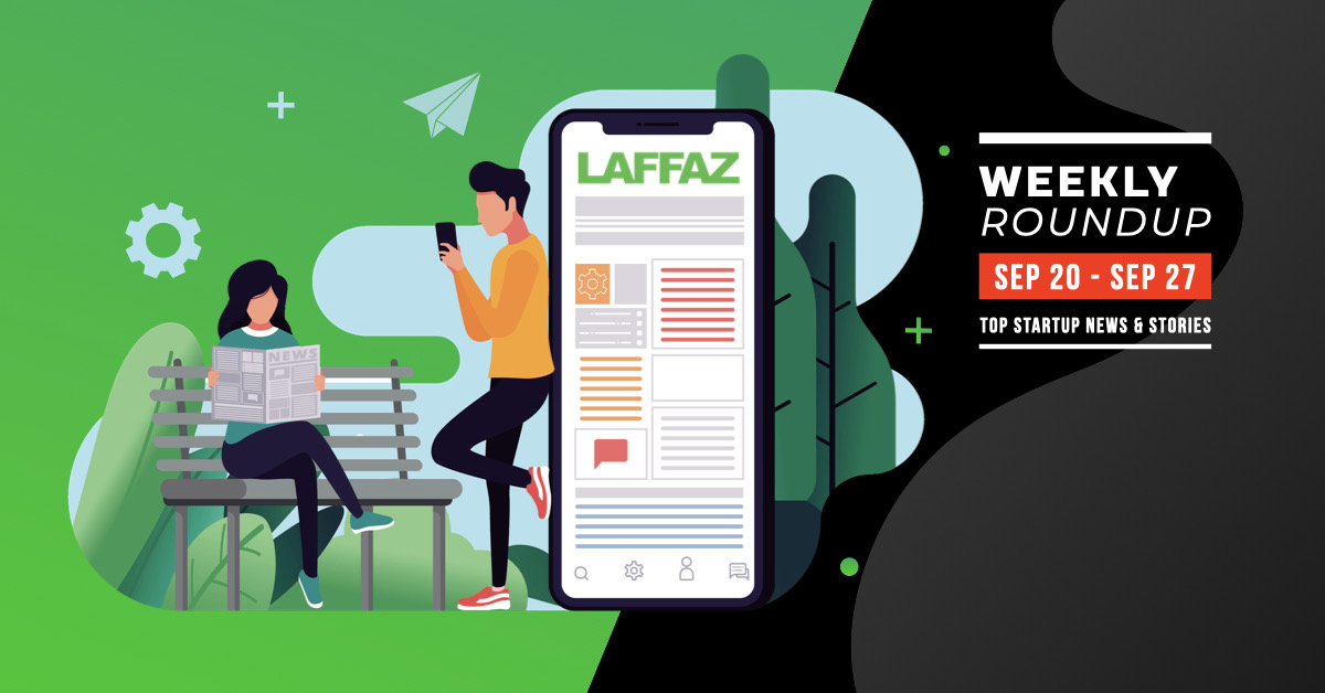 Weekly roundup, featuring the top startup news and stories from MENA and India published on LAFFAZ from 20 to 27 September, 2020.
