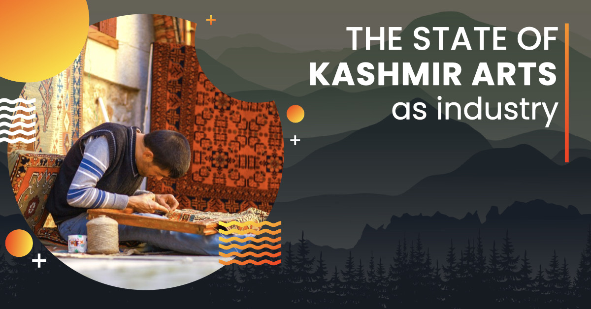 The state of Kashmir arts as an industry