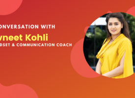 Exclusive Interview on Entrepreneurial Well-being with mindset & communication coach, Avneet Kohli