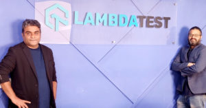 LambdaTest, cloud-based browser testing platform raises $6 Mn from Sequoia's Surge