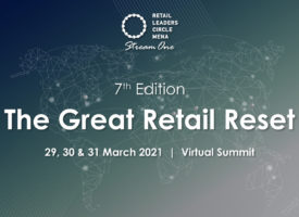 Retail Leaders Circle unveils the 7th MENA Summit held under the theme 'The Great Retail Reset'